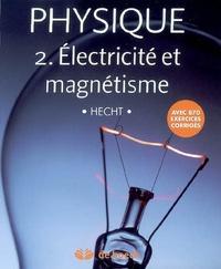 Eugene Hecht - Physique - Tome 2, Electricité et magnétisme, Manuel.