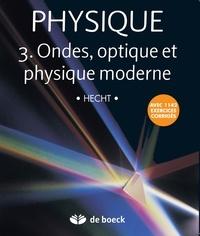 Eugene Hecht - Physique - Tome 3, Ondes, optique et physique moderne, Manuel.