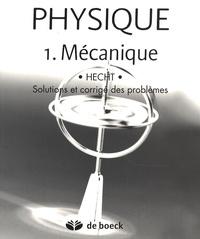 Physique- Tome 1, Mécanique, solutions et corrigé des problèmes - Eugene Hecht | Showmesound.org