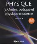 Eugene Hecht - Physique - Tome 3, Ondes, optique et physique moderne, Pack en 2 volumes : Manuel et solutionnaire.