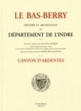Eugène Hubert - Le Bas-Berry, histoire et archéologie du département de l'Indre - Canton d'Ardentes.
