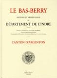 Eugène Hubert - Le Bas-Berry, histoire et archéologie du département de l'Indre - Canton d'Argenton.