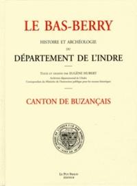 Eugène Hubert - Le Bas-Berry, histoire et archéologie du département de l'Indre - Canton de Buzançais.
