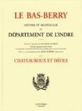 Eugène Hubert - Le Bas-Berry, histoire et archéologie du département de l'Indre - Châteauroux et Déols.
