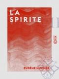 Eugène Hucher - La Spirite.