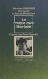Eugène Hug et Pierre Rigoulot - Le croque-rave libertaire - Mémoires d'un ouvrier du pays de Montbéliard, 1898-1980.