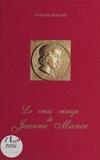 Eugène Hugues et Robert Desvoyes - Le Vrai Visage de Jeanne Mance.