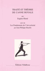Eugène Humé - Traité et théorie de canne royale - Suivi de Les fondements de l'Art mArtial.