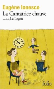 Eugène Ionesco - La Cantatrice chauve. (suivi de) La Leçon - Anti-pièce, [Paris, Théâtre des Noctambules, 11 mai 1950 , drame comique, [Paris, Théâtre de Poche, 20 février 1951.