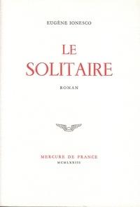 Eugène Ionesco - Le Solitaire.