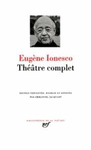 Eugène Ionesco - Théâtre complet.