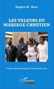 Eugène Kassi - Les valeurs du mariage chrétien.