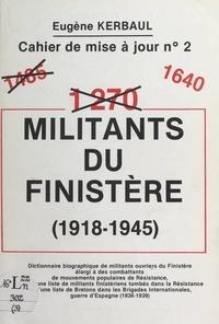 Eugène Kerbaul - 1640 militants du Finistère (1918-1945) - Dictionnaire biographique de militants ouvriers du Finistère, élargi à des combattants de divers mouvements.