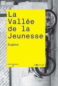 Eugène - La vallée de la jeunesse.