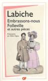 Eugène Labiche - Embrassons-nous Folleville et autres pièces - Théâtre II.