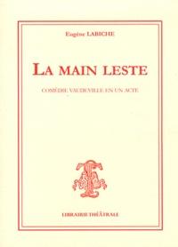 Eugène Labiche - La main leste.