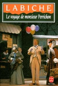 Eugène Labiche - Le Voyage de Monsieur Perrichon - Comédie en quatre actes.