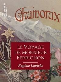 Eugène Labiche - Le Voyage de monsieur Perrichon.