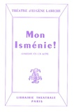 Eugène Labiche - Mon Isménie !.
