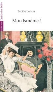 Téléchargements gratuits d'ebook bestsellers Mon Isménie ! PDB 9782749814810 (French Edition)