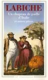 Eugène Labiche - Théâtre Tome III - Un chapeau de paille d'Italie et autres pièces.