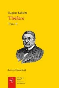 Eugène Labiche - Théâtre - Tome II.