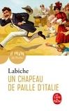 Eugène Labiche - Un chapeau de paille d'Italie - Comédie en cinq actes mêlée de couplets, 1851.