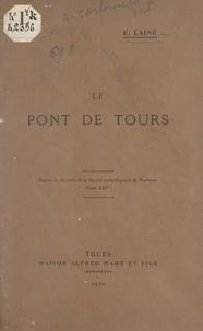 Eugène Lainé - Le pont de Tours.
