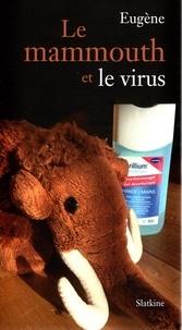 Eugène - Le mammouth et le virus.