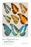 Eugène Le Moult - Mes chasses aux papillons.