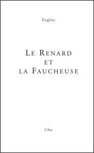 Eugène - Le renard et la faucheuse.