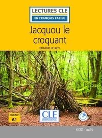 Eugène Le Roy - Jacquou le Croquant lecture Fle. 1 CD audio MP3