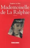 Eugène Le Roy - Mademoiselle de La Ralphie.