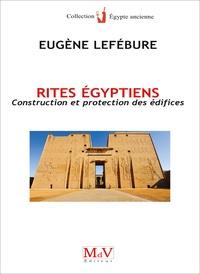 Eugène Lefébure - Rites égyptiens - Construction et protection des édifices.