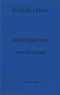 Eugène Leroy - Conversation avec Eddy Devolder.