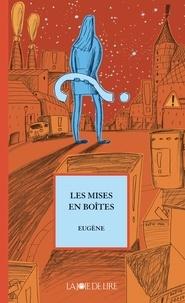 Eugène - Les mises en boîte.