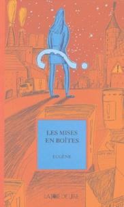 Eugène - Les Mises en boîtes.