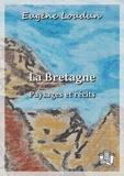 Eugène Loudun - La Bretagne - Paysages et récits.