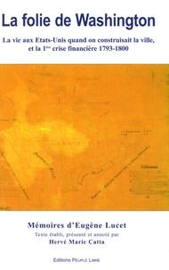 Histoiresdenlire.be La folie de Washington - La vie aux Etats-Unis quand on construisait la ville et la première crise financière 1793-1800 Image