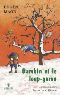 Eugène Maon - Bambin et le loup-garou - Contes animaliers.