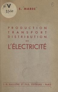 Eugène Marec - Production, transport, distribution de l'électricité.