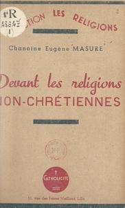 Eugène Masure et Paul Catrice - Devant les religions non-chrétiennes.