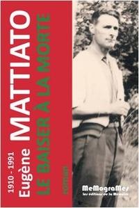 Eugène Mattiato - Le baiser à la morte.
