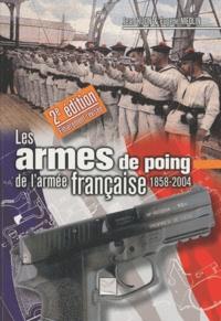 Eugene Medlin et Jean Huon - Les armes de poing de l'armée française - 1858-2004.