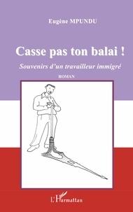 Casse pas ton balai! - Souvenirs dun travailleur immigré.pdf