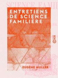 Eugène Müller - Entretiens de science familière.