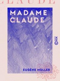 Eugène Müller - Madame Claude.