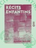 Eugène Müller - Récits enfantins.