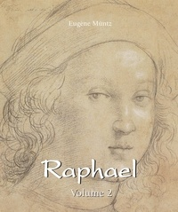 Eugène Müntz - Raphael - Volume 2.