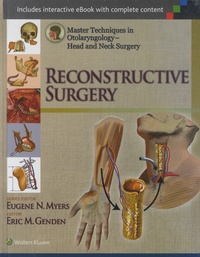 Eugene N. Myers et Eric M. Genden - Reconstructive Surgery - Master Techniques in Otolaryngology - Head and Neck Surgery.